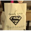 "Tote Bag ""Je Suis Une Super Maîtresse"""